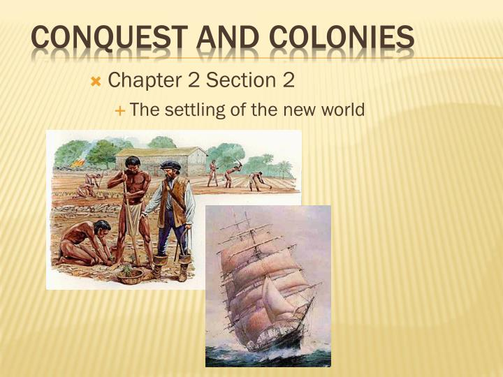 Conquest and colonies