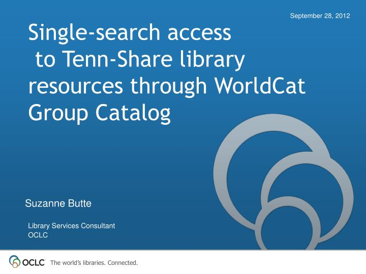 single search access to tenn share library resources through worldcat group catalog n.