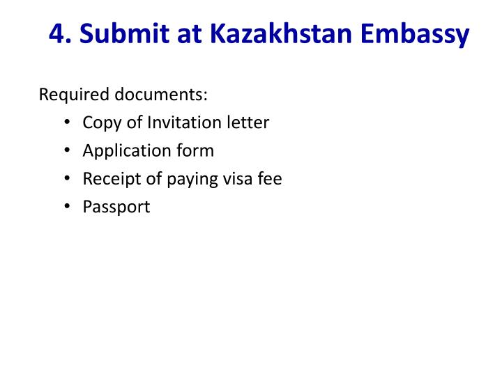 Ppt how to apply kazakhstan visa powerpoint presentation id2839423 submit at kazakhstan embassy required documents copy of invitation letter stopboris Image collections