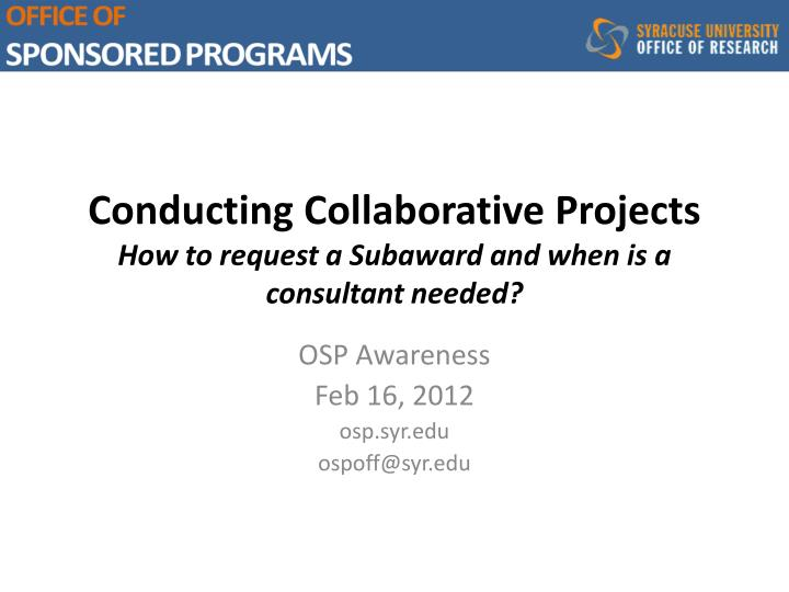 Conducting collaborative projects how to request a subaward and when is a consultant needed