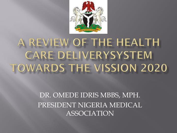 a review of the health care deliverysystem towards the vission 2020 n.