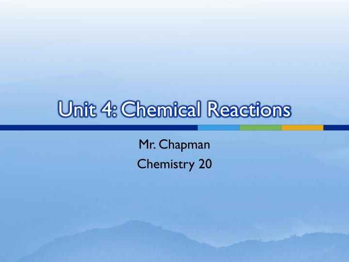 unit 4 chemical reactions n.