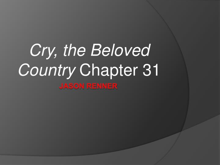 cry the beloved country chapter 31 n.