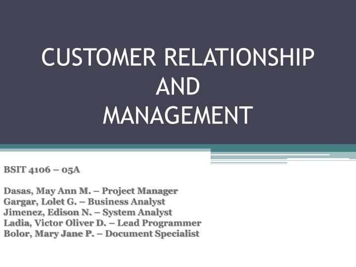 customer relationship and management n.
