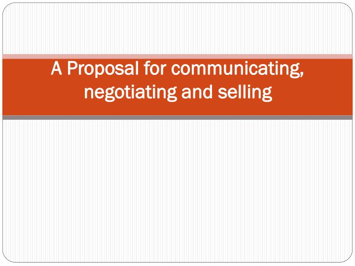 A proposal for communicating negotiating and selling