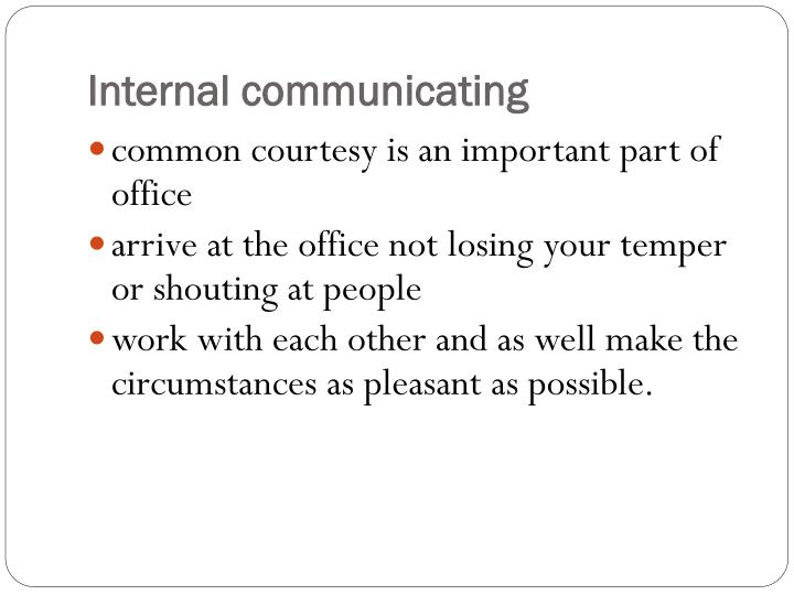 Internal communicating