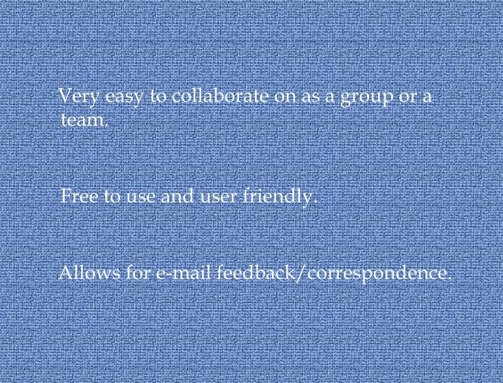 Very easy to collaborate on as a group or a team.
