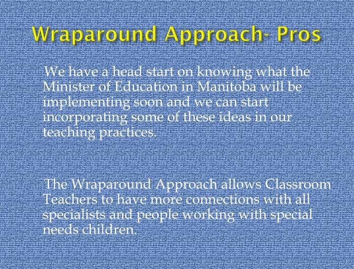Wraparound Approach- Pros