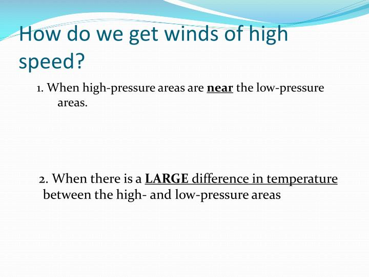 How do we get winds of high speed?