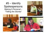 5 identify spokespersons making it personal telling the stories