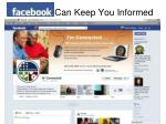 facebook can keep you informed