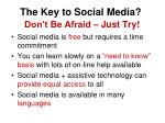 the key to social media don t be afraid just try
