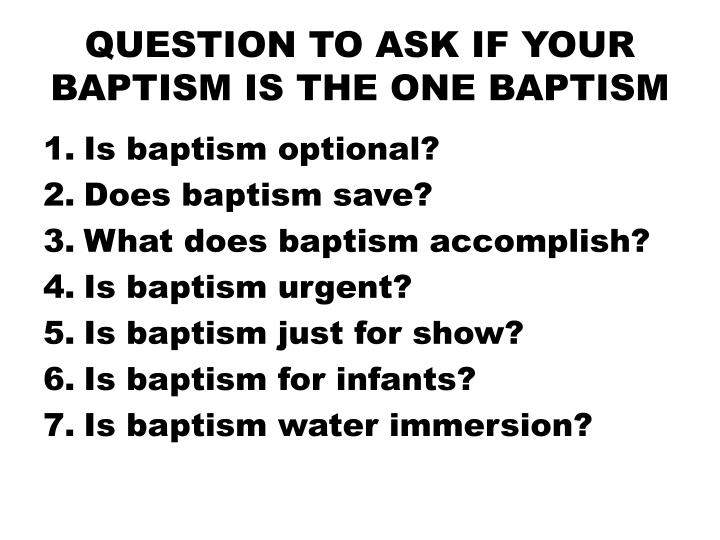 QUESTION TO ASK IF YOUR BAPTISM IS THE ONE BAPTISM