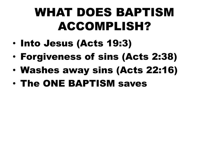 WHAT DOES BAPTISM ACCOMPLISH?