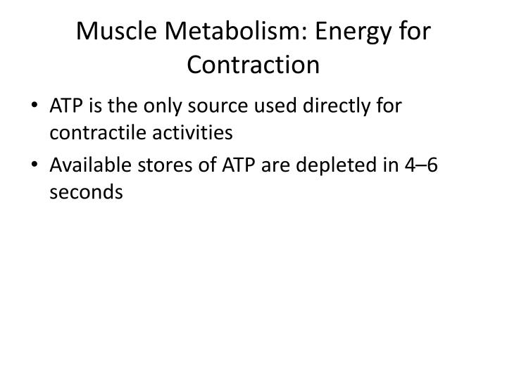 Muscle Metabolism: Energy for Contraction