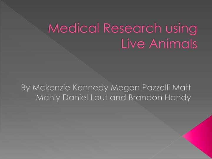 Medical research using live animals