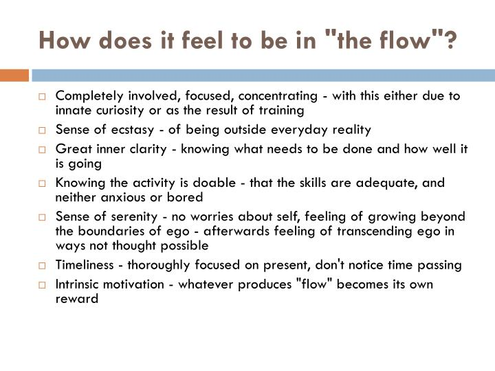 "How does it feel to be in ""the flow""?"