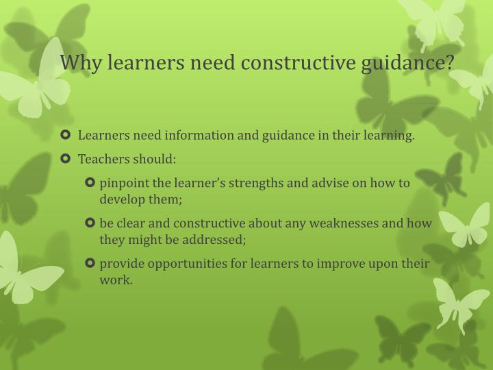 Why learners need constructive guidance
