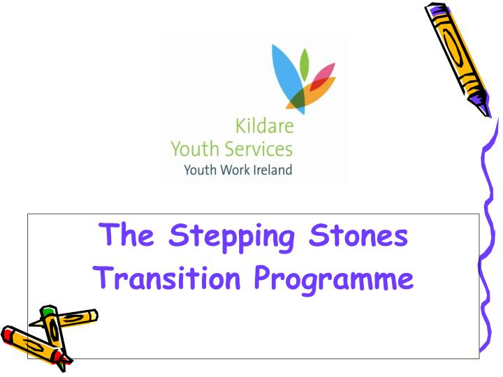 the stepping stones transition programme n.