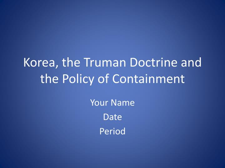containment policy of truman administration essay
