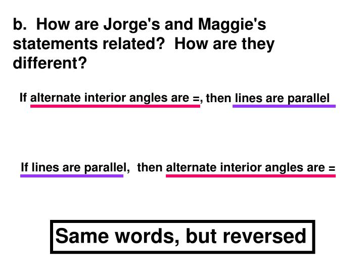 b.  How are Jorge's and Maggie's statements related?  How are they different?