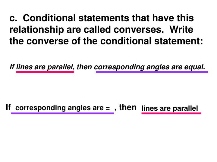 c.  Conditional statements that have this relationship are called converses.  Write the converse of the conditional statement: