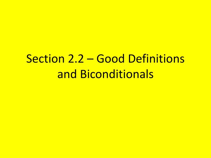 section 2 2 good definitions and biconditionals n.