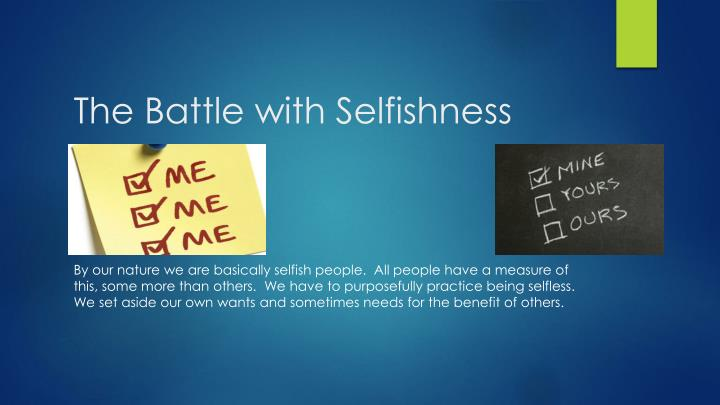 The Battle with Selfishness
