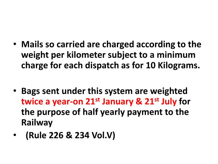 Mails so carried are charged according to the weight per kilometer subject to a minimum charge for e...
