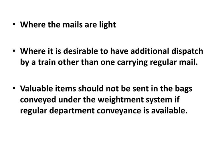 Where the mails are light