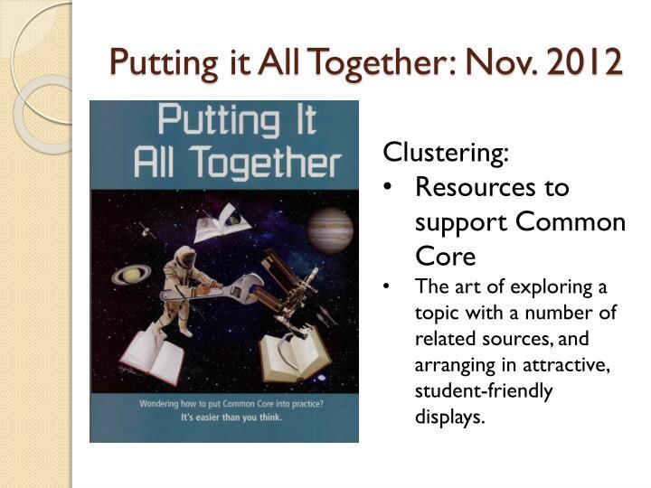 Putting it All Together: Nov. 2012