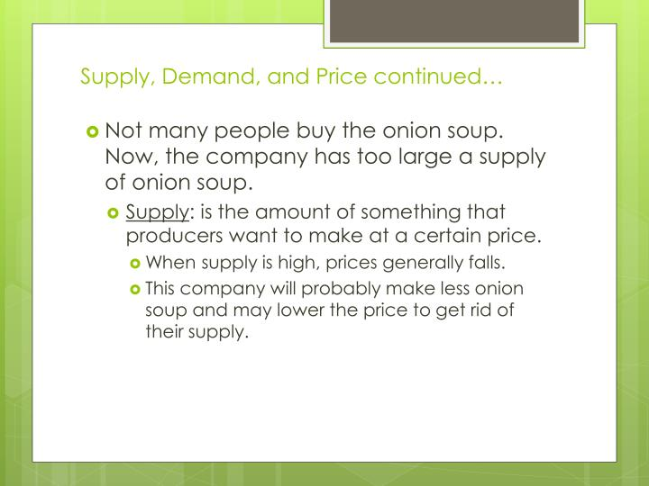 Supply, Demand, and Price continued…