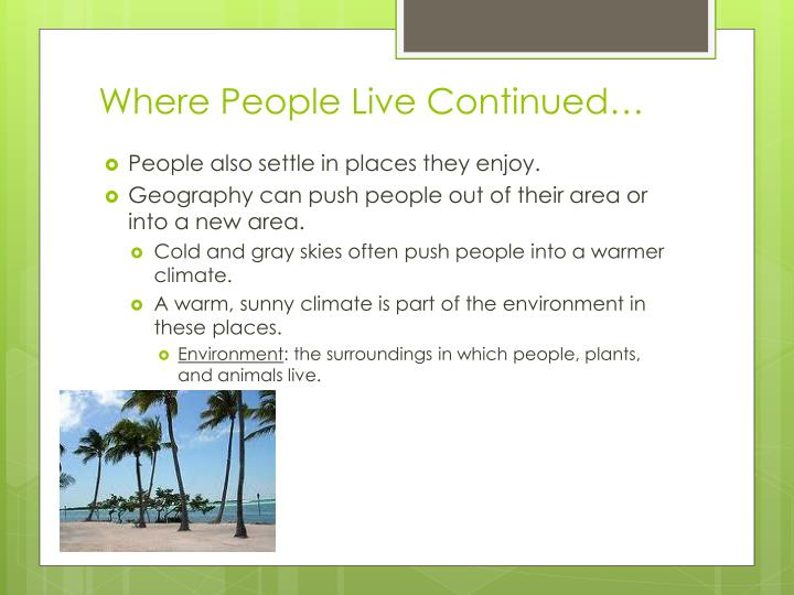 Where People Live Continued…