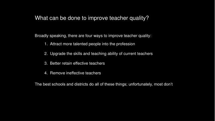 What can be done to improve teacher quality?