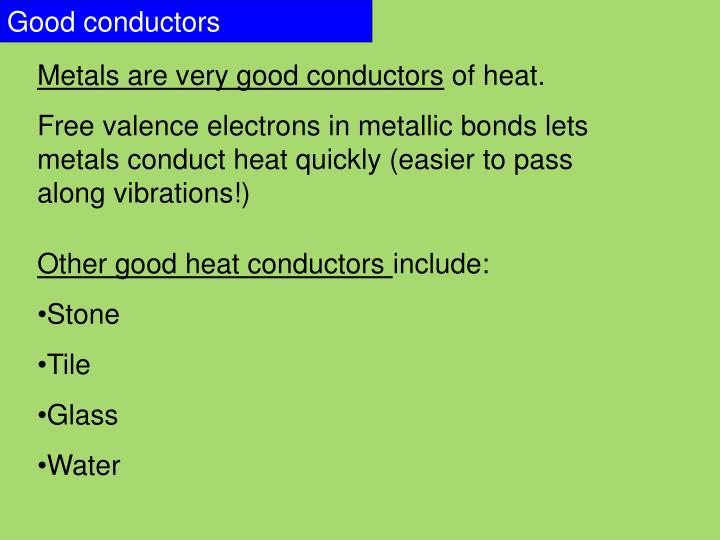 a good heat conductor is a