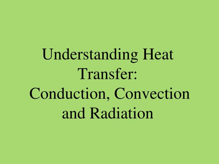 PPT - Understanding Heat Transfer: Conduction, Convection