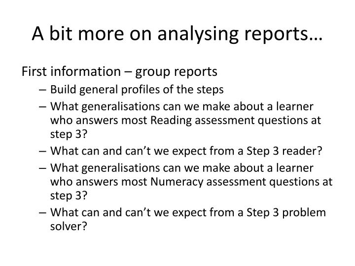 A bit more on analysing reports…