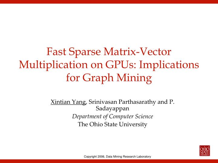 Fast sparse matrix vector multiplication on gpus implications for graph mining