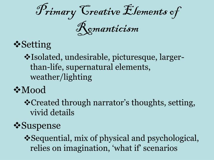 Primary Creative Elements Of Romanticism
