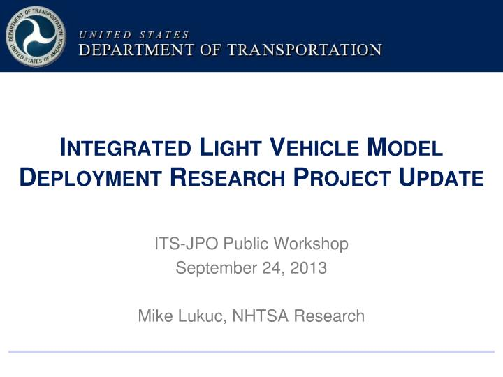 integrated light vehicle model deployment research project update n.
