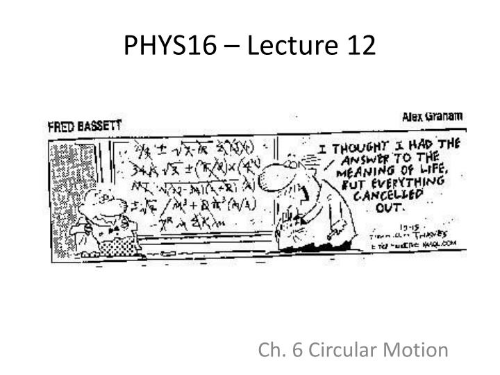 Phys16 lecture 12