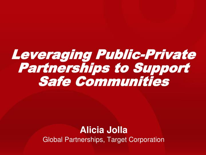 Leveraging public private partnerships to support safe communities