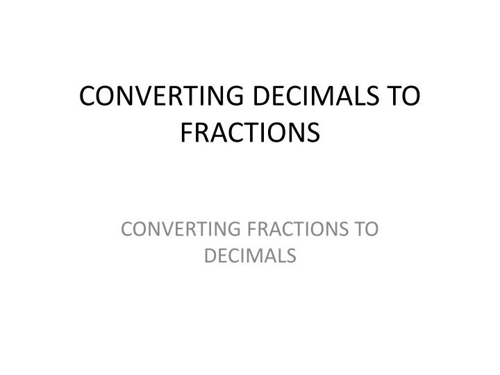 converting decimals to fractions n.