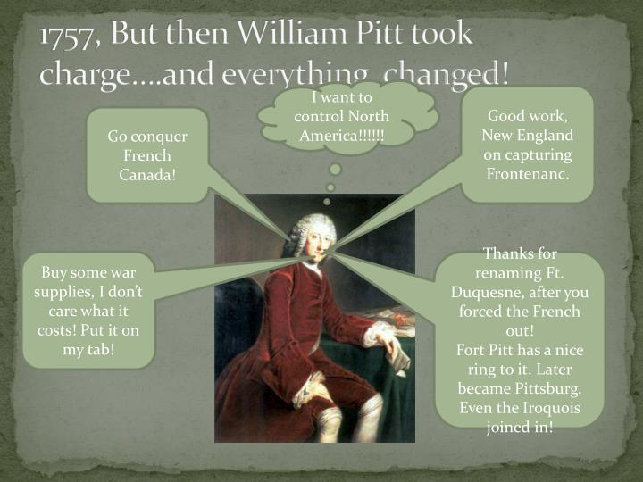 1757, But then William Pitt took charge