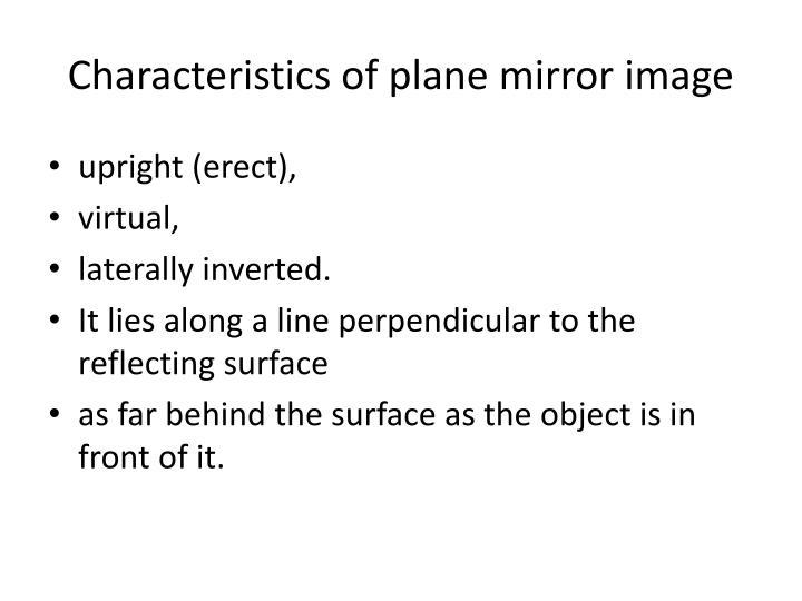 Characteristics of plane mirror image