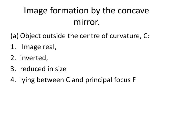 Image formation by the concave mirror.