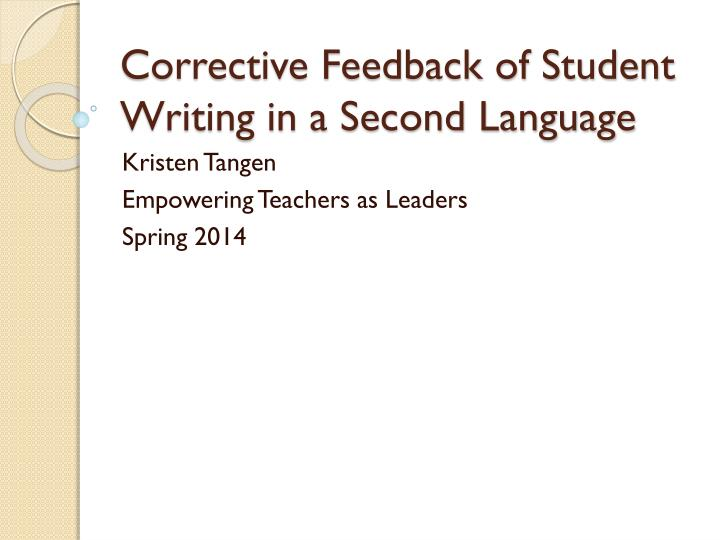 written corrective feedback english as a Ellis, r et al (2008) the effects of focused and unfocused written corrective feedback in an english as a foreign language context in system 36 pp 353-371 lightbown, p & spada, n (1990) focus-on-form and corrective feedback in the communicative classroom in studies in second language acquisition 12.