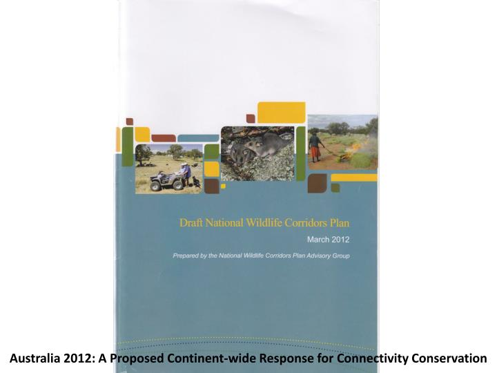 Australia 2012: A Proposed Continent-wide Response for Connectivity Conservation