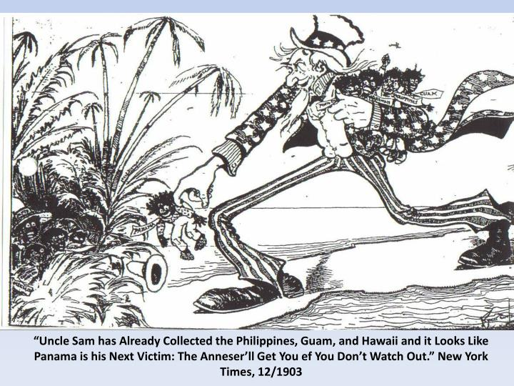 """""""Uncle Sam has Already Collected the Philippines, Guam, and Hawaii and it Looks Like Panama is his Next Victim: The Anneser'll Get You ef You Don't Watch Out."""" New York Times, 12/1903"""
