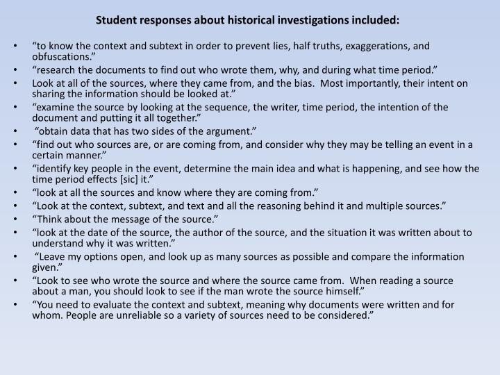 Student responses about historical investigations included:
